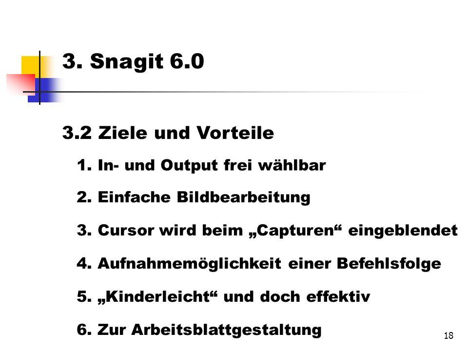 18 3.2 Ziele und Vorteile 1. In- und Output frei wählbar 2.