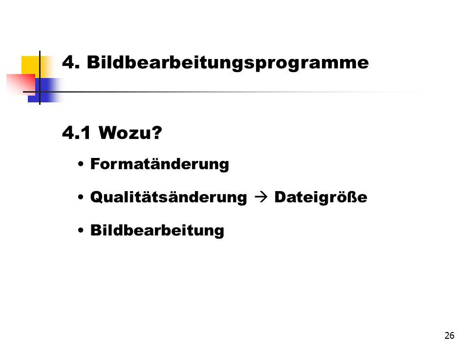 26 4.1 Wozu. 4.