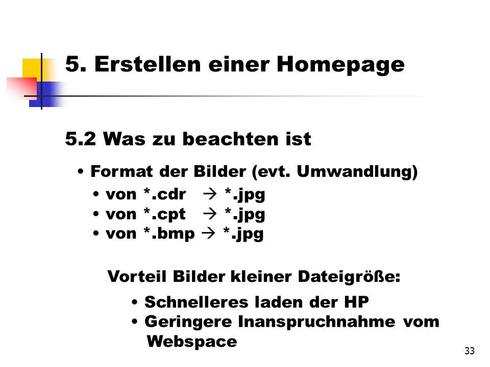 33 5. Erstellen einer Homepage 5.2 Was zu beachten ist Format der Bilder (evt.