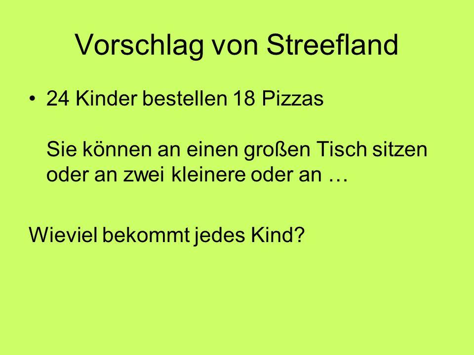 Vorschlag von Streefland 24 Kinder bestellen 18 Pizzas Sie können an einen großen Tisch sitzen oder an zwei kleinere oder an … Wieviel bekommt jedes K