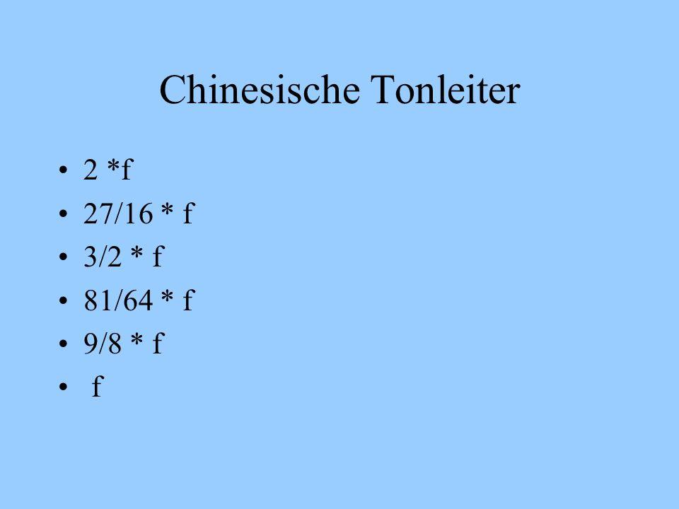 Chinesische Tonleiter 2 *f 27/16 * f 3/2 * f 81/64 * f 9/8 * f f