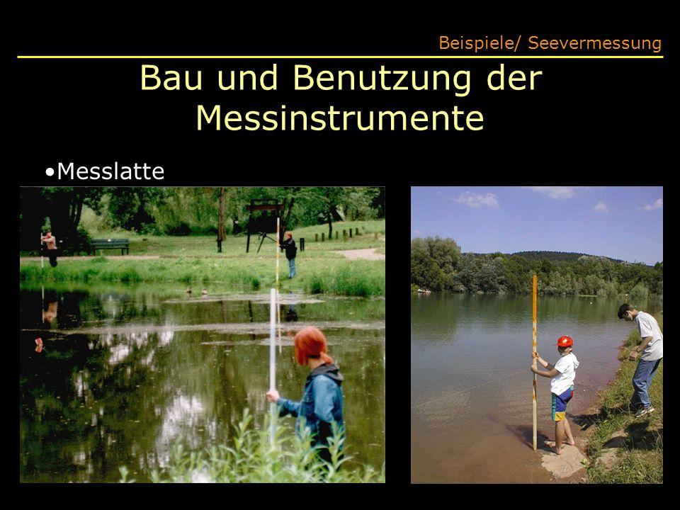 Bau und Benutzung der Messinstrumente Beispiele/ Seevermessung Messlatte