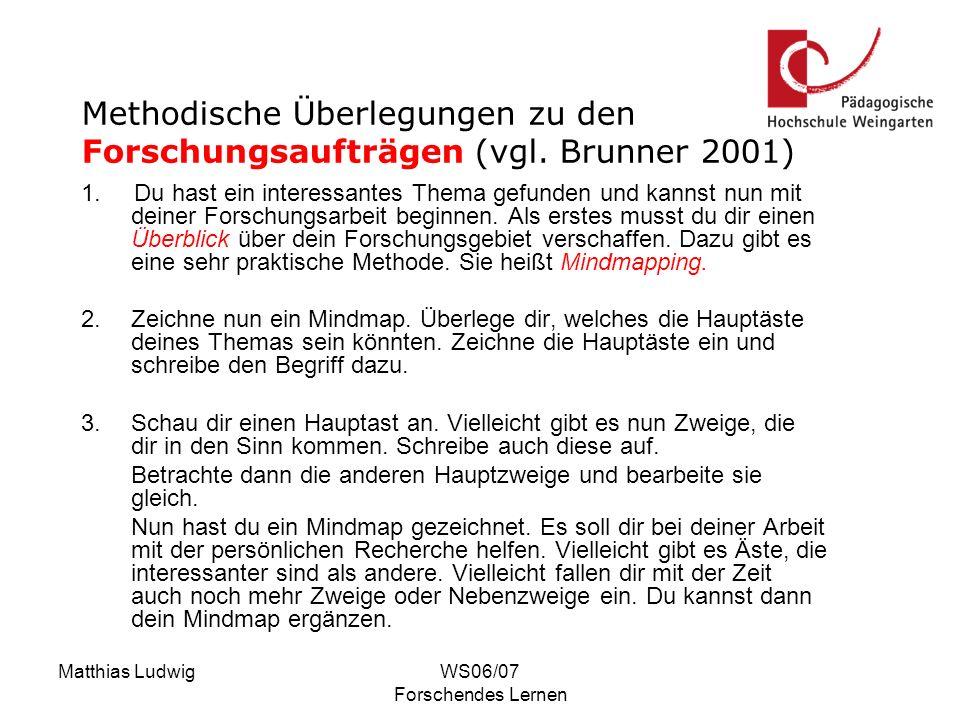 Matthias LudwigWS06/07 Forschendes Lernen II: 5.