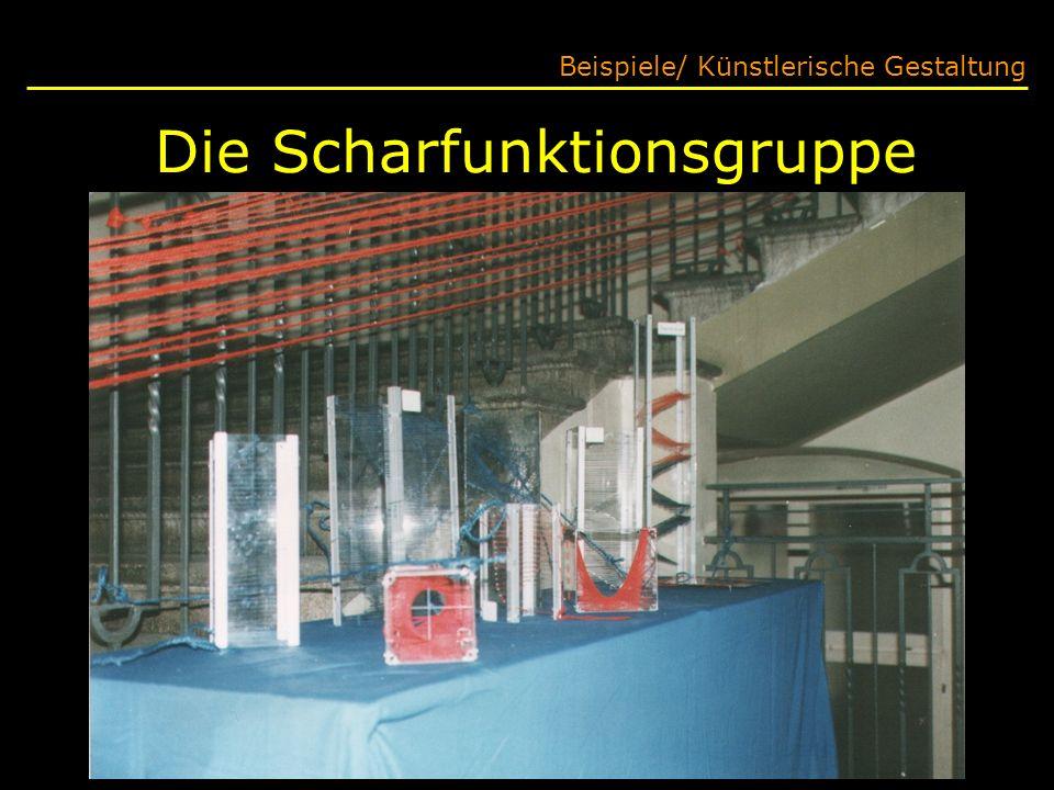 Die Schar- funktionsgruppe Beispiele/ Künstlerische Gestaltung
