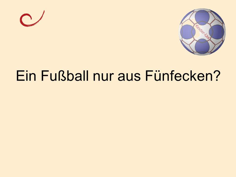 Ein Fußball nur aus Fünfecken?