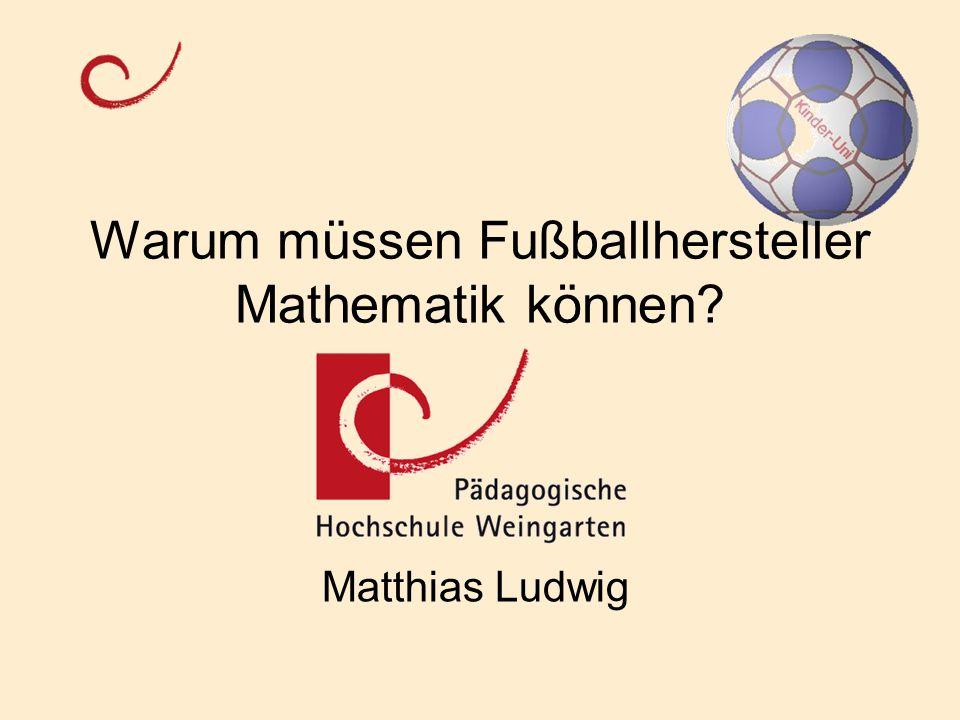 Warum müssen Fußballhersteller Mathematik können? Matthias Ludwig