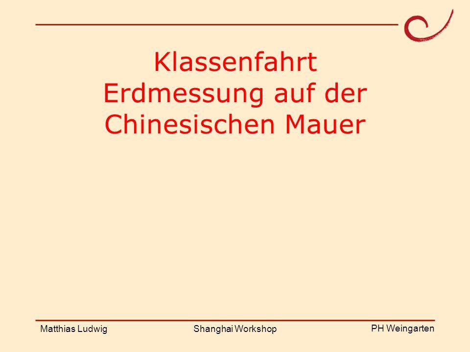 PH Weingarten Matthias LudwigShanghai Workshop Klassenfahrt Erdmessung auf der Chinesischen Mauer