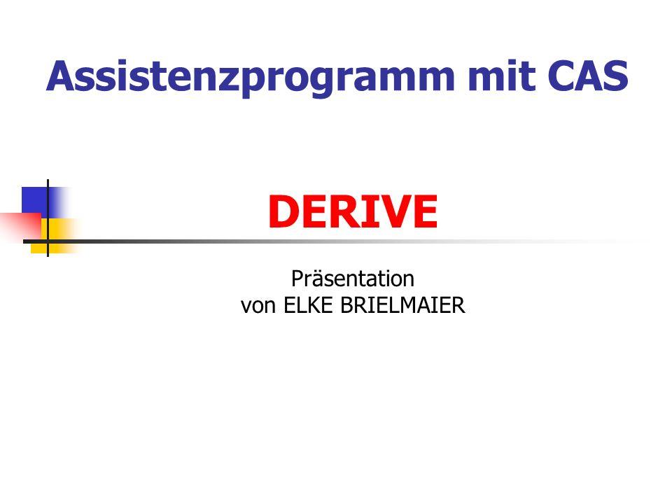 Assistenzprogramm mit CAS DERIVE Präsentation von ELKE BRIELMAIER