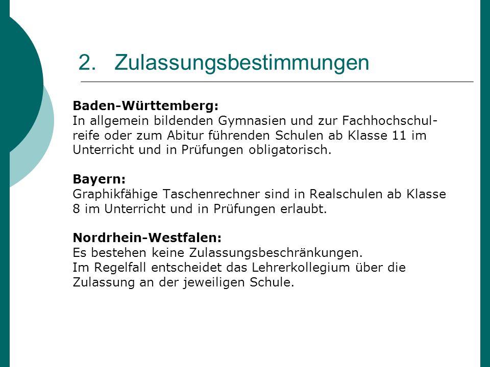 2. Zulassungsbestimmungen Baden-Württemberg: In allgemein bildenden Gymnasien und zur Fachhochschul- reife oder zum Abitur führenden Schulen ab Klasse