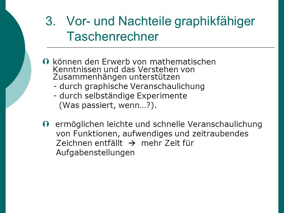 3. Vor- und Nachteile graphikfähiger Taschenrechner können den Erwerb von mathematischen Kenntnissen und das Verstehen von Zusammenhängen unterstützen