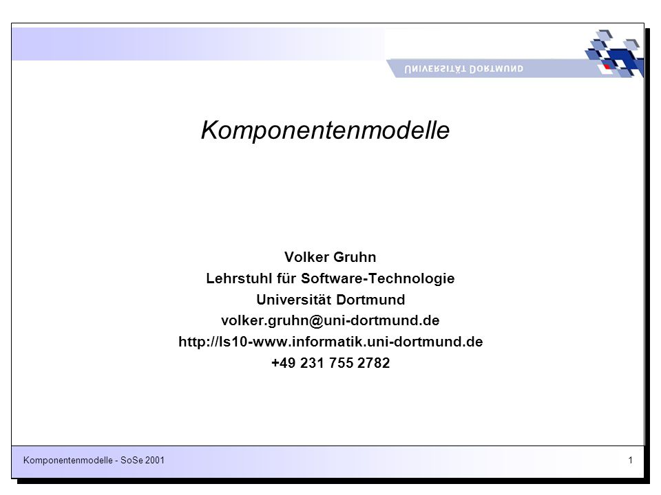 Komponentenmodelle - SoSe 20012 By 1999, component software will be the dominant method of new application development Gartner Group 1997