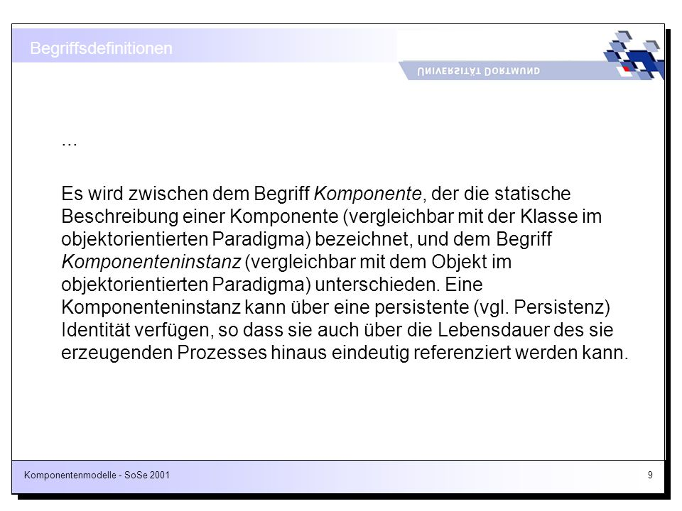 Komponentenmodelle - SoSe 2001130 Die COM-Funktion GoGetClassObject HRESULT __stdcall GoGetClassObject( const CLSiD& clsid, DWORD dwClsContext, CONSERVERINFO* pServerInfo, const IID& iid, void** ppv ); Referenzzählung