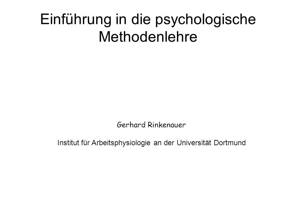 Einführung in die psychologische Methodenlehre Gerhard Rinkenauer Institut für Arbeitsphysiologie an der Universität Dortmund
