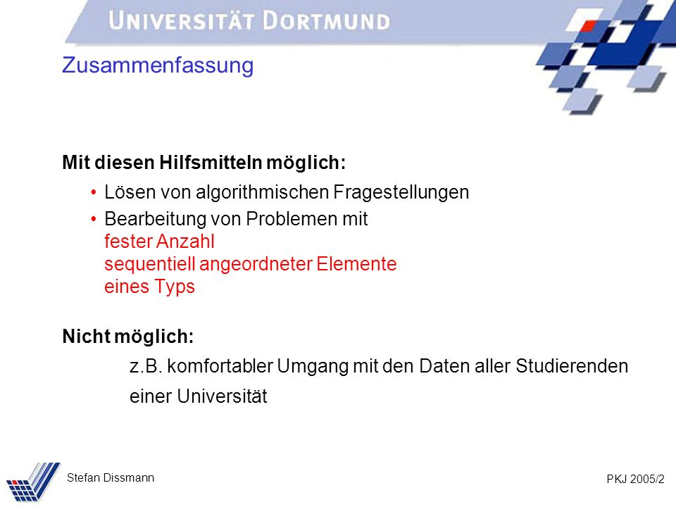 PKJ 2005/23 Stefan Dissmann Klasse public class Studierende { private String name, vorname, studiengang; private int matNr, semester; private ??.