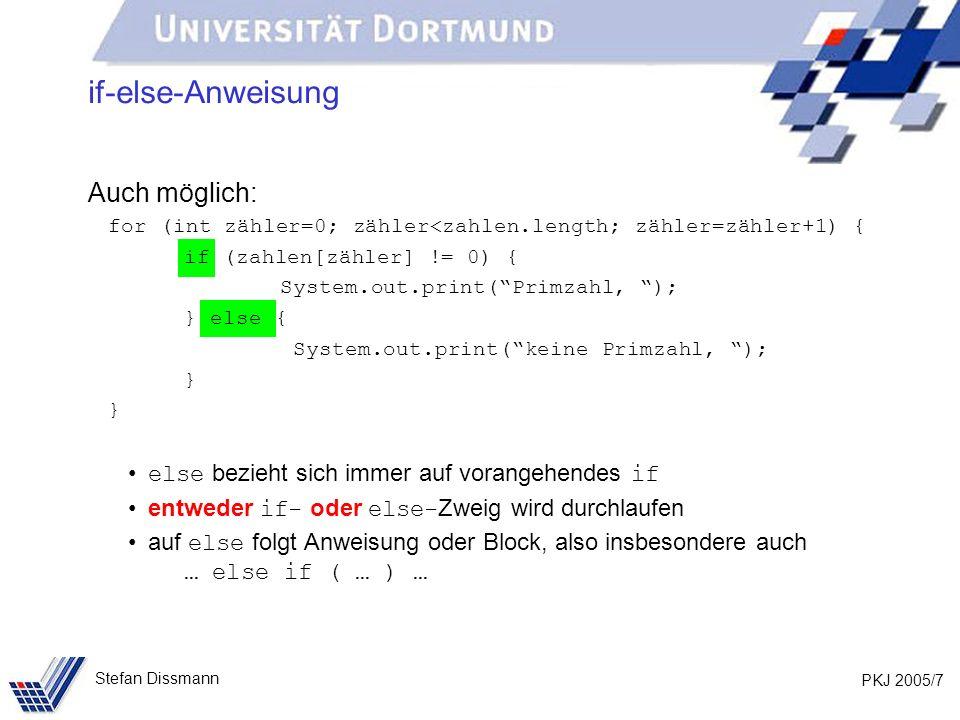 PKJ 2005/8 Stefan Dissmann boolean Typ für Wahrheitswerte Schlüsselwort: boolean Wertemenge: true, false Operatoren:.