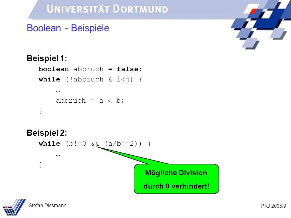 PKJ 2005/10 Stefan Dissmann byte, short, long, float, double Teilmengen der ganzen Zahlen byte Zahlen mit 8 bit short Zahlen mit 16 bit int Zahlen mit 32 bit long Zahlen mit 64 bit Bei Rechnung kann Überlauf auftreten.