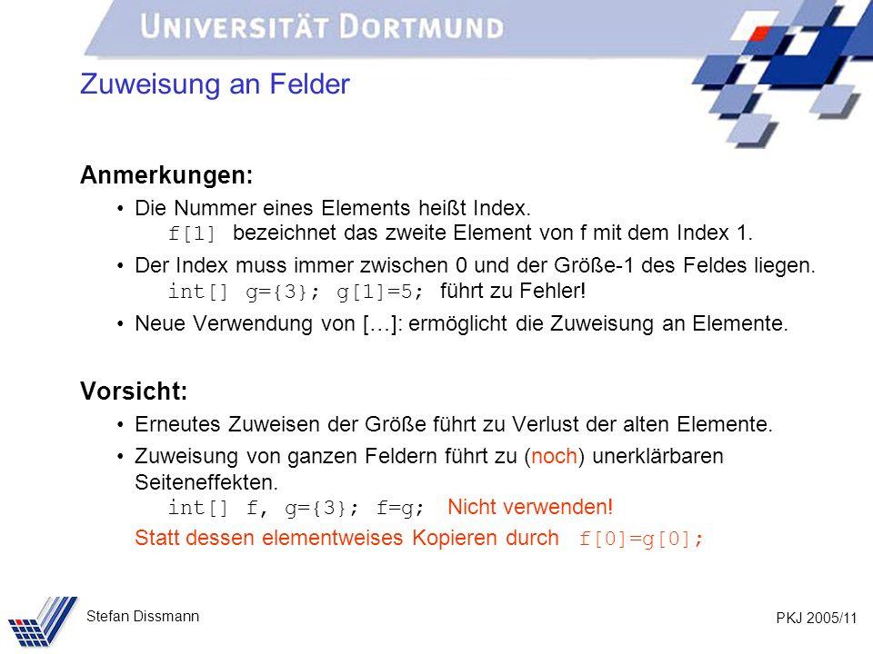 PKJ 2005/11 Stefan Dissmann Zuweisung an Felder Anmerkungen: Die Nummer eines Elements heißt Index.