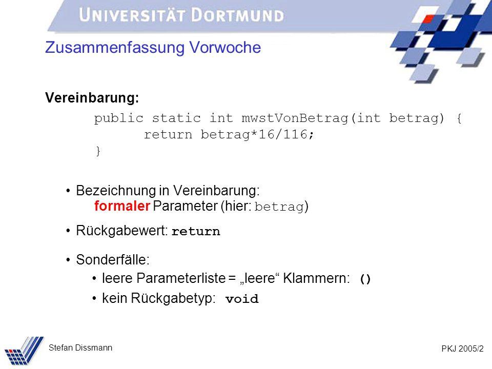 PKJ 2005/13 Stefan Dissmann Methoden (Felder als Parameter - Beispiel) Analyse: public static void main(String[] args) { int[] feld={11,4,9,34,6,1}; … sort(feld); … } public static void sort(int[] f) { f = new int[1]; f[0] = 99; } 11,4,9,34,6,1 feld f 99