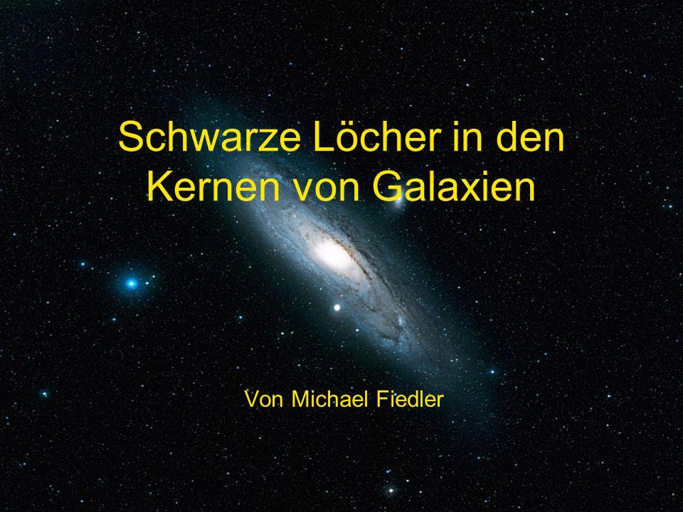 Schwarze Löcher in den Kernen von Galaxien Von Michael Fiedler