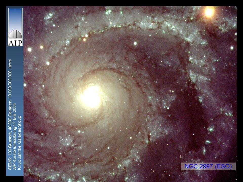 GEMS: 100 Quasare, 40.000 Galaxien, 10.000.000.000 Jahre AIP Kuratoriumssitzung 17. Mai 2004 Knud Jahnke, Galaxies Group 1 NGC 2997 (ESO)