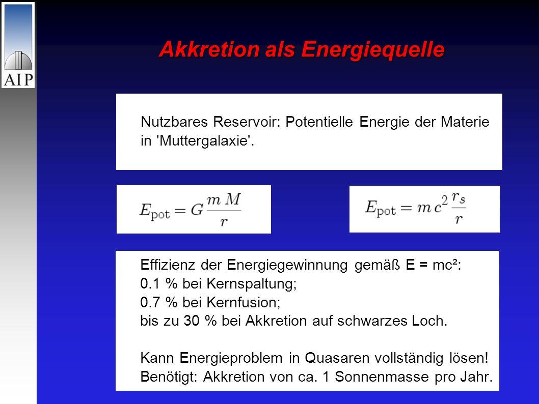 Akkretion als Energiequelle Nutzbares Reservoir: Potentielle Energie der Materie in Muttergalaxie .