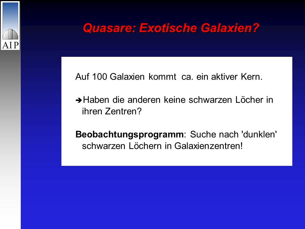 Auf 100 Galaxien kommt ca. ein aktiver Kern.