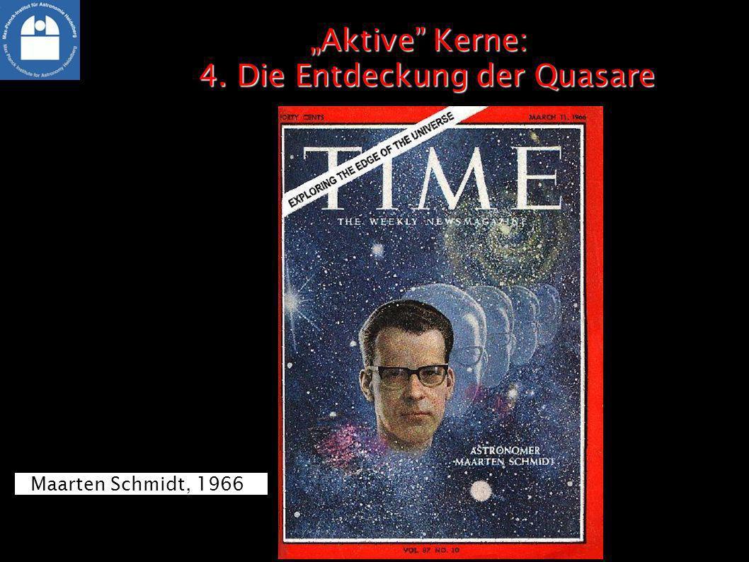 Aktive Kerne: 4. Die Entdeckung der QuasareAktive Kerne: 4. Die Entdeckung der Quasare Maarten Schmidt, 1966