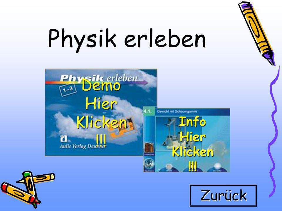Physik erleben Zurück Info Hier Klicken Hier Klicken !!! DemoHierKlicken!!!