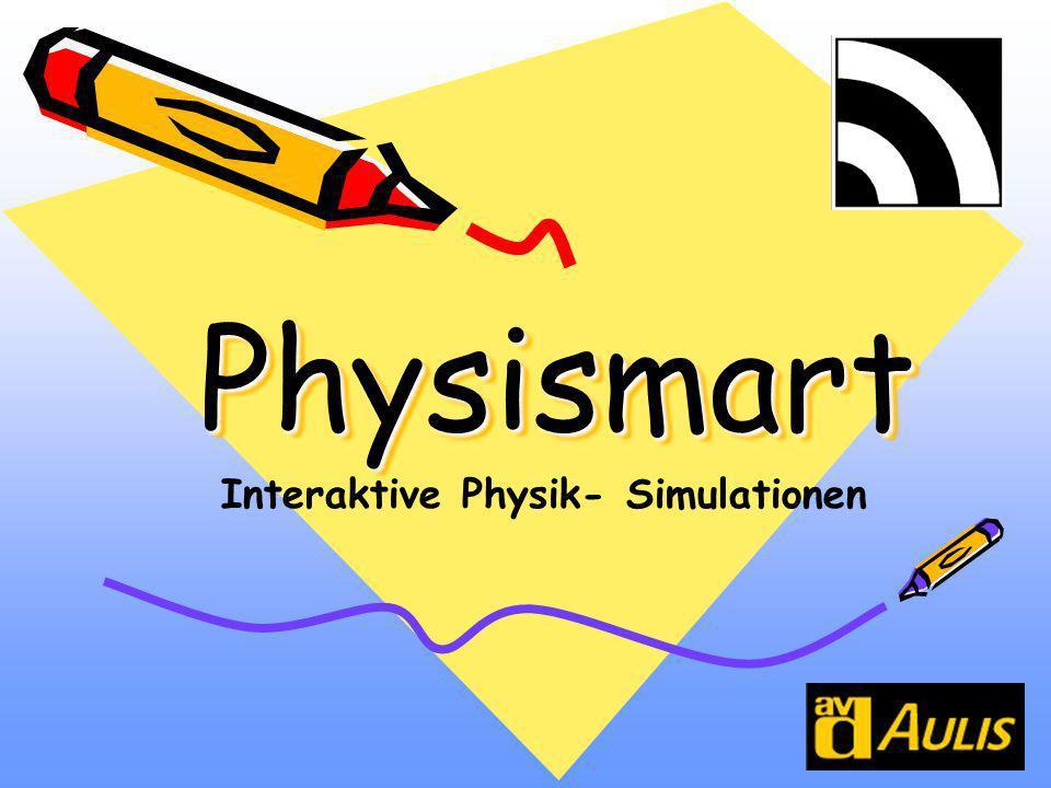 PhysismartPhysismart Interaktive Physik- Simulationen