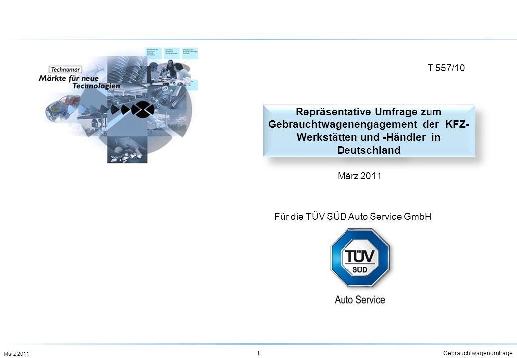 Repräsentative Umfrage zum Gebrauchtwagenengagement der KFZ- Werkstätten und -Händler in Deutschland März 2011 1Gebrauchtwagenumfrage Für die TÜV SÜD