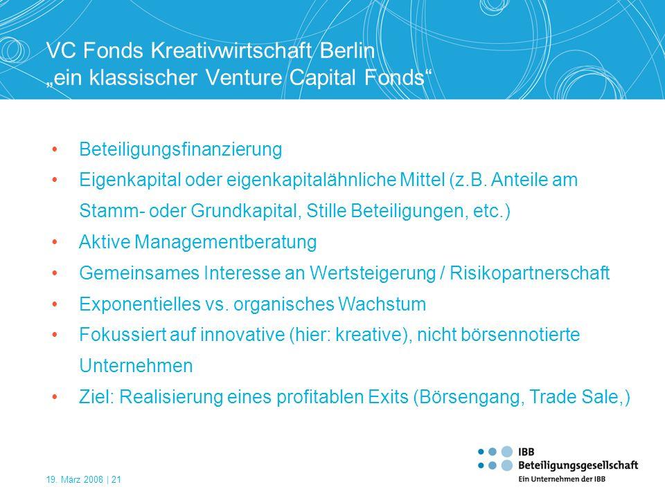 19. März 2008 | 21 VC Fonds Kreativwirtschaft Berlin ein klassischer Venture Capital Fonds Beteiligungsfinanzierung Eigenkapital oder eigenkapitalähnl