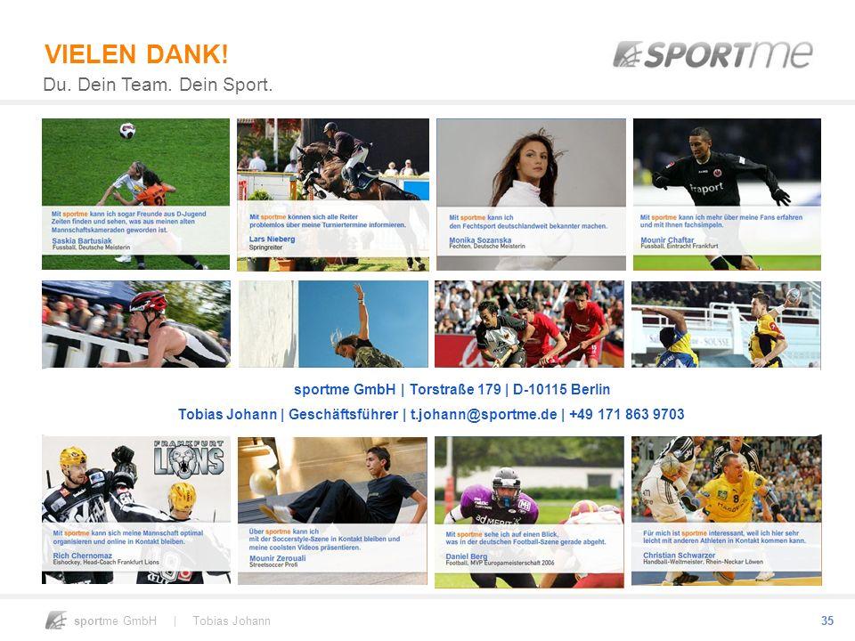 sportme GmbH | Tobias Johann 35 VIELEN DANK! Du. Dein Team. Dein Sport. sportme GmbH | Torstraße 179 | D-10115 Berlin Tobias Johann | Geschäftsführer