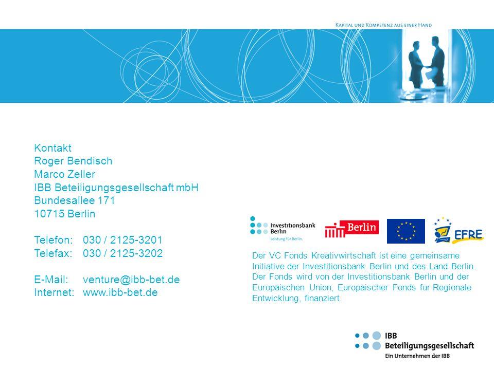 Kontakt Roger Bendisch Marco Zeller IBB Beteiligungsgesellschaft mbH Bundesallee 171 10715 Berlin Telefon: 030 / 2125-3201 Telefax: 030 / 2125-3202 E-