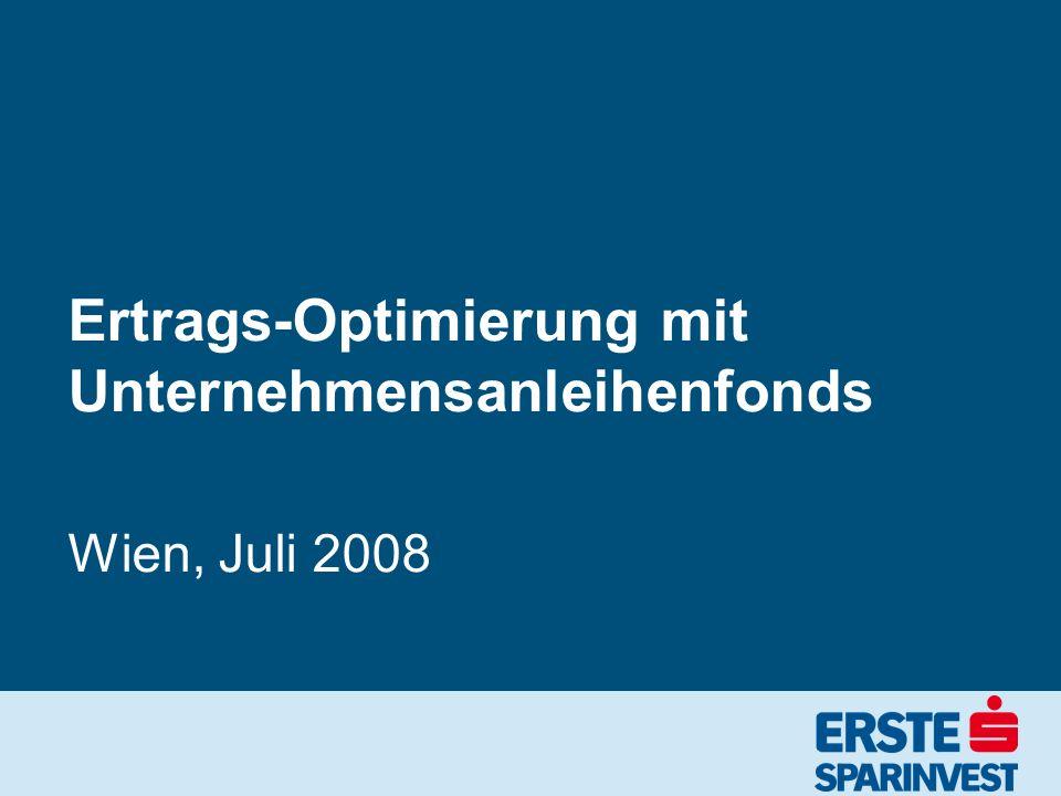 Ertrags-Optimierung mit Unternehmensanleihenfonds Wien, Juli 2008