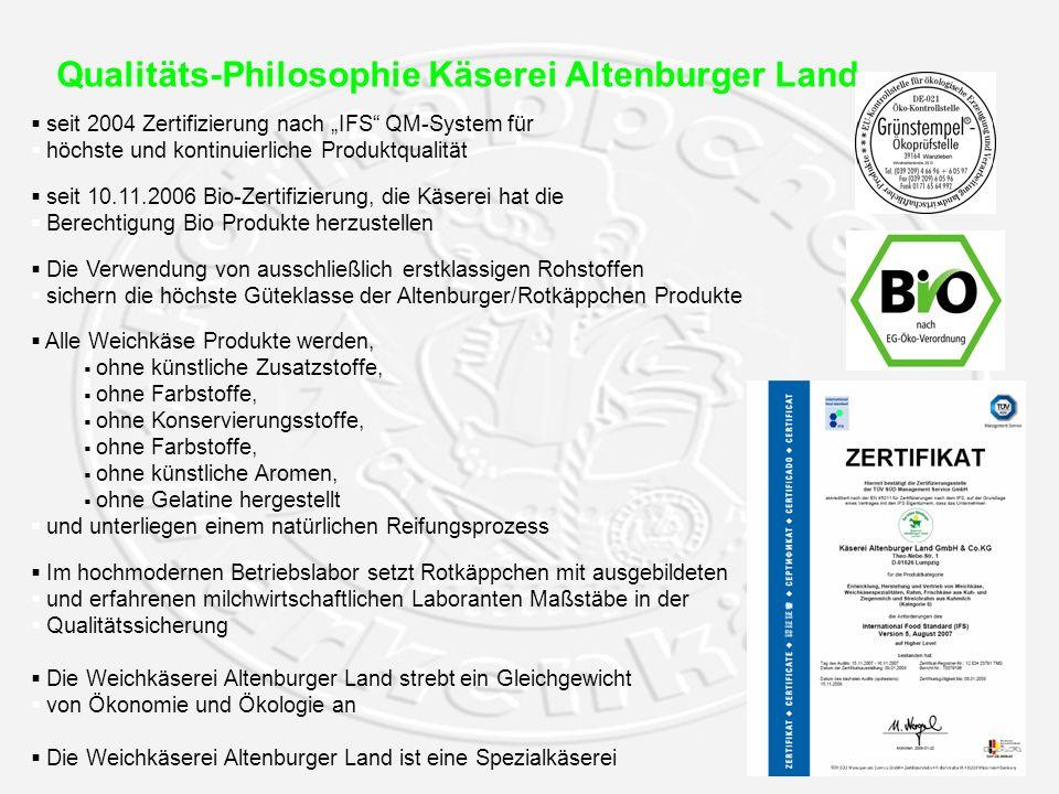 Qualitäts-Philosophie Käserei Altenburger Land seit 2004 Zertifizierung nach IFS QM-System für höchste und kontinuierliche Produktqualität seit 10.11.