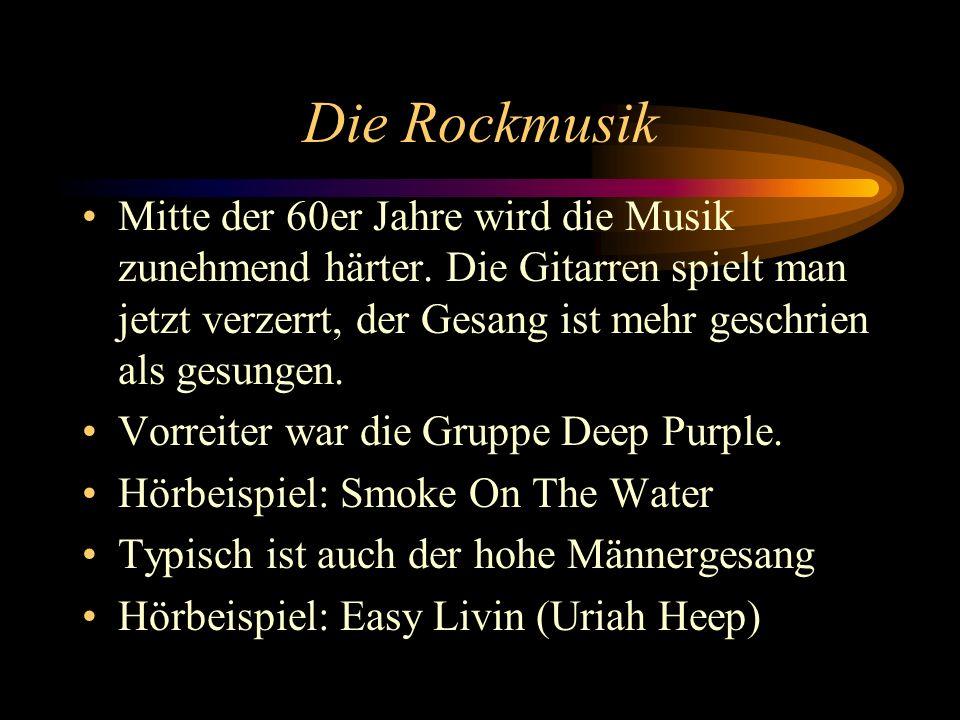 Psychedelische Rockmusik In der Rockmusik wird nun mit verschiedenen Stilen experimentiert.