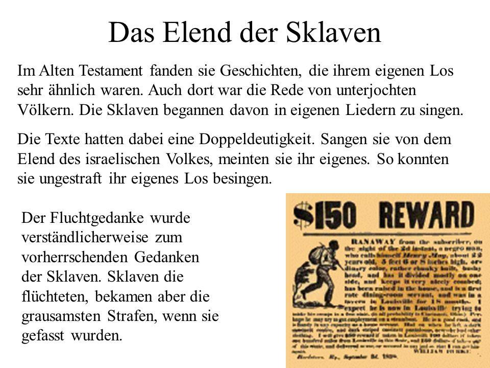 Das Elend der Sklaven Im Alten Testament fanden sie Geschichten, die ihrem eigenen Los sehr ähnlich waren. Auch dort war die Rede von unterjochten Völ