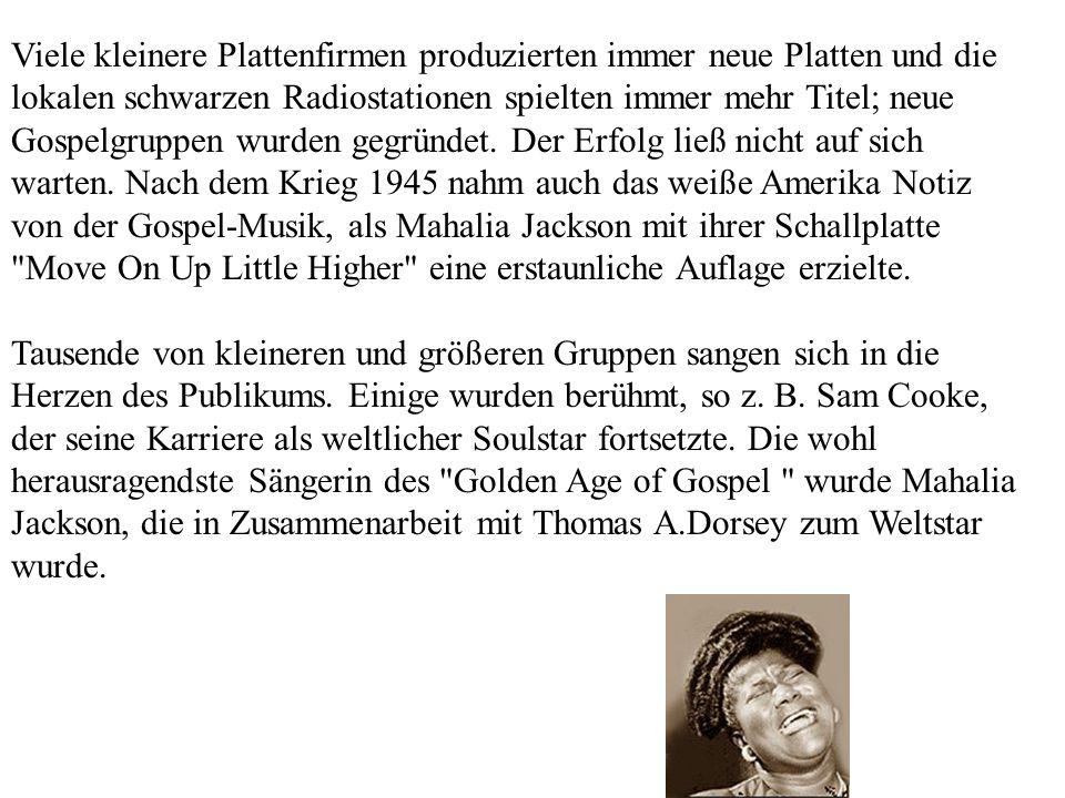 Viele kleinere Plattenfirmen produzierten immer neue Platten und die lokalen schwarzen Radiostationen spielten immer mehr Titel; neue Gospelgruppen wu