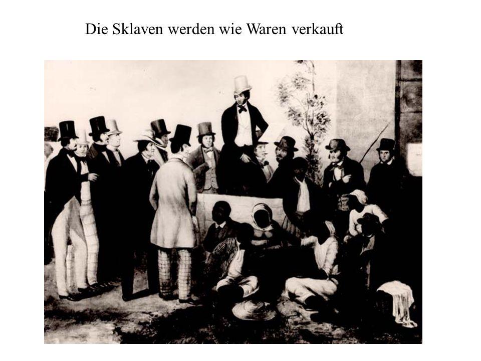 Die Sklaven werden wie Waren verkauft