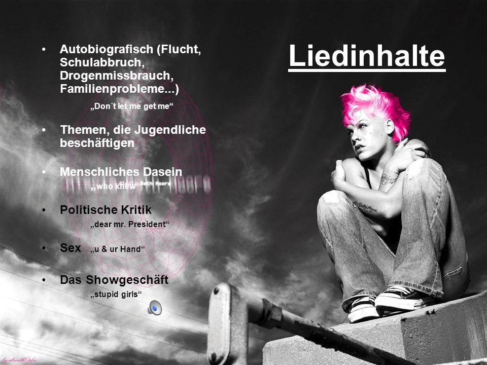 Liedinhalte Autobiografisch (Flucht, Schulabbruch, Drogenmissbrauch, Familienprobleme...) Don´t let me get me Themen, die Jugendliche beschäftigen Menschliches Dasein who knew Politische Kritik dear mr.
