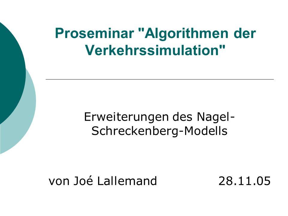 Einleitung und Motivation Grundmodell nicht ausreichend für eine reale Simulation Für den Einsatz in der Realität werden Erweiterungen am bestehenden Modell entwickelt