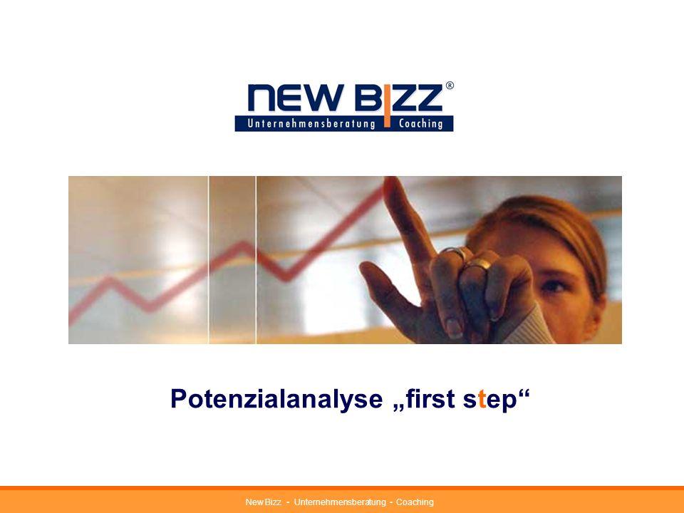 New Bizz Unternehmensberatung Coaching Potenzialanalyse first step Nutzung für die Beantragung des Gründungszu- schusses (als Nachweis Ihrer persönlichen Eignung) Ihr Vorteil: