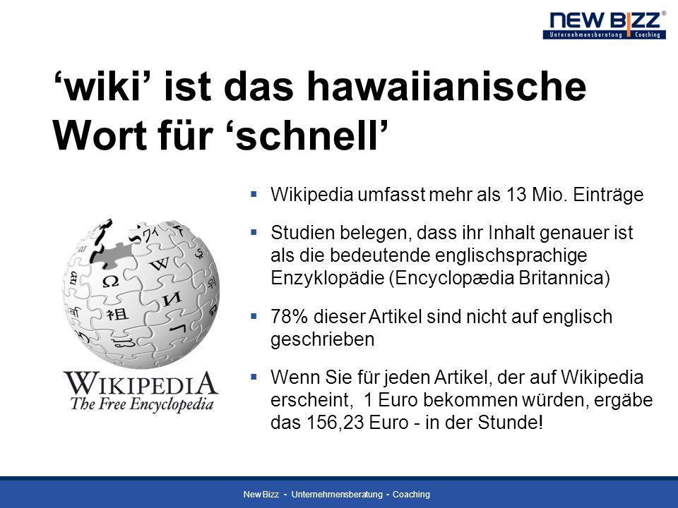 New Bizz Unternehmensberatung Coaching wiki ist das hawaiianische Wort für schnell Wikipedia umfasst mehr als 13 Mio. Einträge Studien belegen, dass i