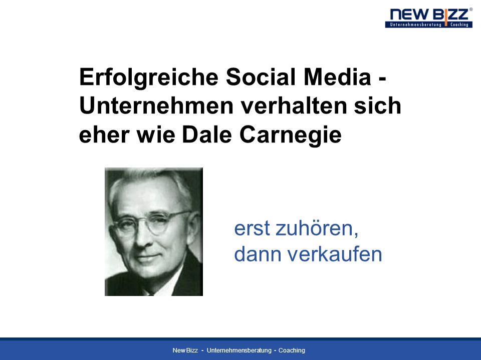 New Bizz Unternehmensberatung Coaching Erfolgreiche Social Media - Unternehmen verhalten sich eher wie Dale Carnegie erst zuhören, dann verkaufen