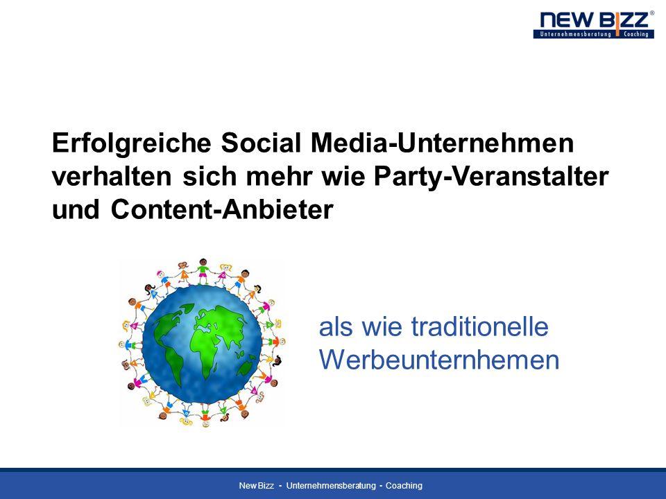 New Bizz Unternehmensberatung Coaching Erfolgreiche Social Media-Unternehmen verhalten sich mehr wie Party-Veranstalter und Content-Anbieter als wie t