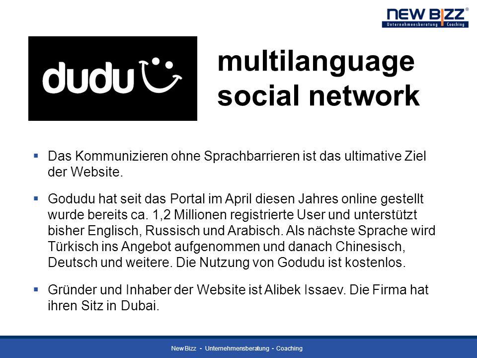 New Bizz Unternehmensberatung Coaching multilanguage social network Das Kommunizieren ohne Sprachbarrieren ist das ultimative Ziel der Website. Godudu