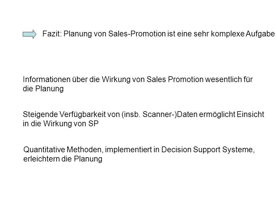 Informationen über die Wirkung von Sales Promotion wesentlich für die Planung Steigende Verfügbarkeit von (insb. Scanner-)Daten ermöglicht Einsicht in