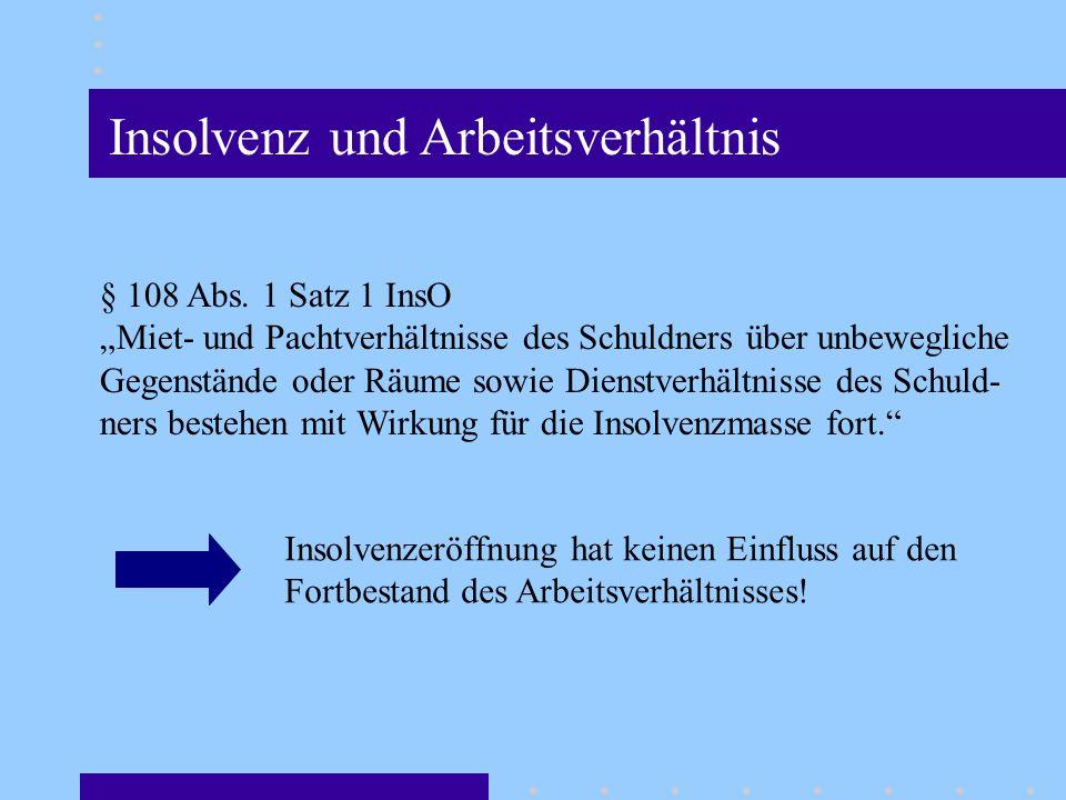 Insolvenz und Arbeitsverhältnis § 108 Abs.