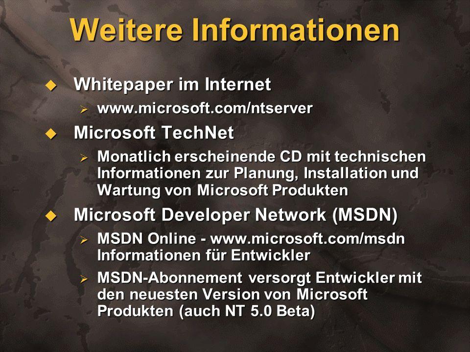 Weitere Informationen Whitepaper im Internet Whitepaper im Internet www.microsoft.com/ntserver www.microsoft.com/ntserver Microsoft TechNet Microsoft
