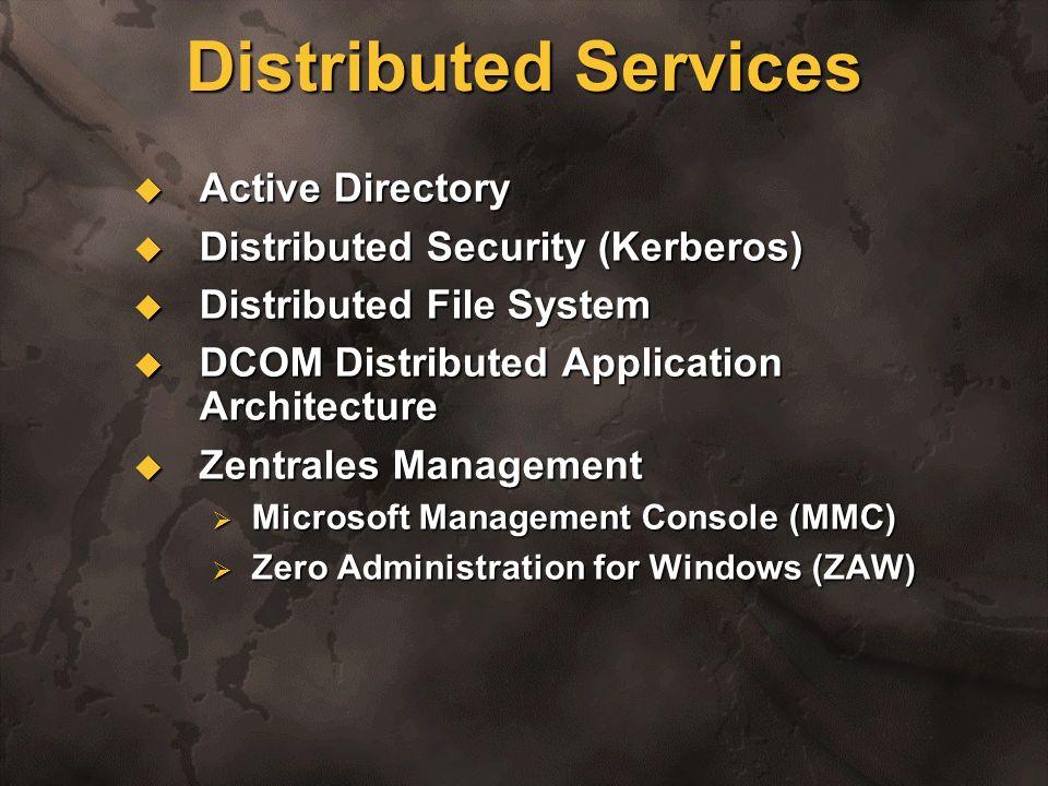 Microsoft Management Console (MMC) Ein Werkzeug zur Systemadministration Ein Werkzeug zur Systemadministration Reduzierte Funktionalität auch über das Web mit Internet Explorer Reduzierte Funktionalität auch über das Web mit Internet Explorer Einfach erweiterbar über Plug-Ins Einfach erweiterbar über Plug-Ins